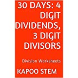 30 Division Worksheets with 4-Digit Dividends, 3-Digit Divisors: Math Practice Workbook (30 Days Math Division...