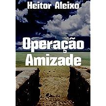 Operação Amizade (Portuguese Edition)