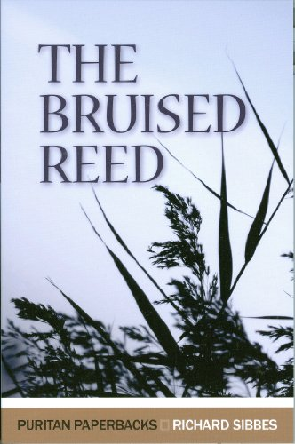 The Bruised Reed (Puritan Paperbacks) (English Puritans)