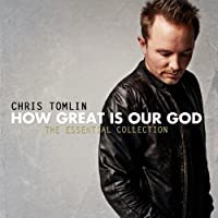How Great Is Our God:The Essential Collection