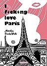 I fucking love Paris par Vande Wiele