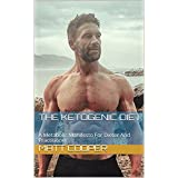 Die Ketogenic Diet: A Metabolic Manifesto For Dieter And Practitioner