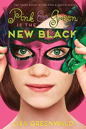 Pink & Green Is the New Black: Pink & Green Book Three (Pink & Green series 3)