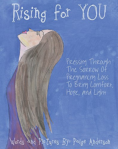 Rising for YOU: Pressing Through The Sorrow Of Pregnancy Loss To Bring Comfort, Hope, and Light ebook