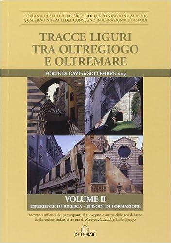 Book Tracce liguri tra oltregioco e oltremare. Atti del Convegno internazionale di studi vol. 2