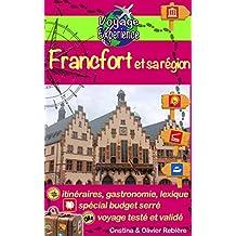 Francfort et sa région: Une visite photographique de la grande ville allemande et de ses alentours (Voyage Experience t. 6) (French Edition)