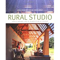 Rural Studio: Samuel Mockbee and an Architecture of Decency