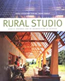Image of Rural Studio: Samuel Mockbee and an Architecture of Decency