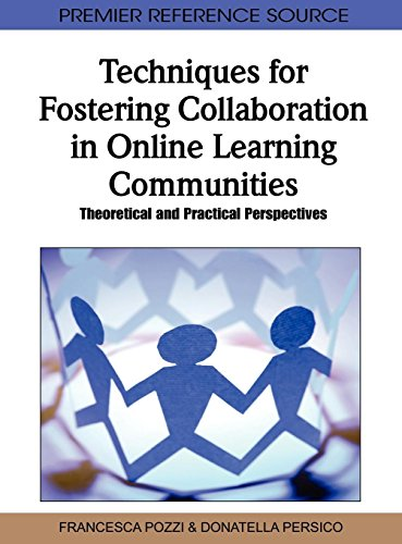 Techniques for Fostering Collaboration in Online Learning Communities: Theoretical and Practical Perspectives