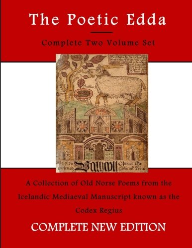The Poetic Edda: The Two Volumes in One Book (The Poetic Edda - Top 100 Books)