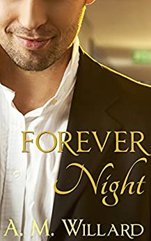 Forever Night (One Night Book 3) by [Willard, A.M.]