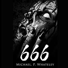 666 Audiobook by Michael Whateley Narrated by Michael Whateley