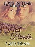 First Breath (Love in Time Book 2)