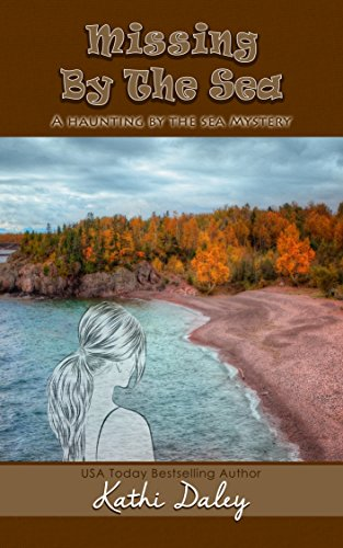 Missing by the Sea (Haunting By The Sea Book 3) by [Daley, Kathi]