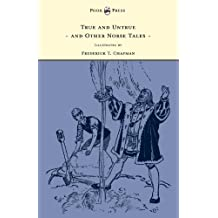 True and Untrue and Other Norse Tales - Illustrated by Frederick T. Chapman