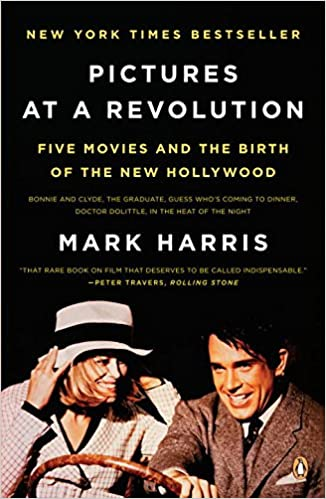 pictures at a revolution five movies and the birth of the new  pictures at a revolution five movies and the birth of the new hollywood mark harris 9780143115038 com books