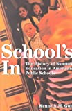 School's In : The History of Summer Education and American Public Schools, Gold, Kenneth M., 0820456578
