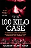The 100 Kilo Case: The Incredible True Story of Irish Detective Peter Daly, the Mafia and one of the Most Infamous Drug Busts in New York City