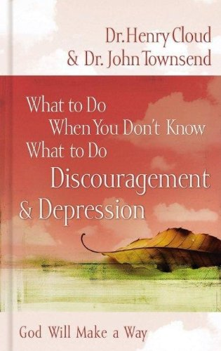 Discouragement & Depression: God Will Make a Way (What to Do When You Don't Know What to Do)