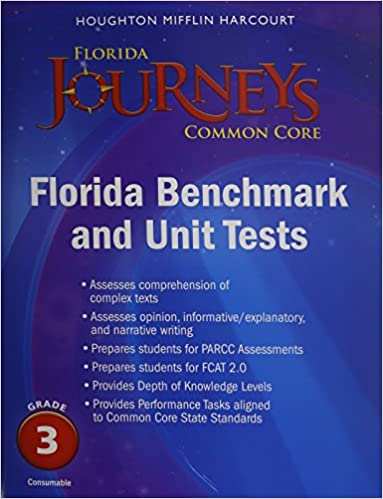 Houghton Mifflin Harcourt Journeys Florida: Common Core Benchmark and Unit  Tests Consumable Grade 3 1st Edition