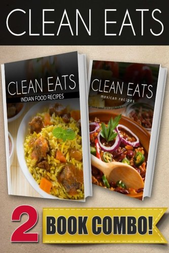 Indian food recipes and mexican recipes 2 book combo clean eats indian food recipes and mexican recipes 2 book combo clean eats ebook download online idaut8cem forumfinder Choice Image