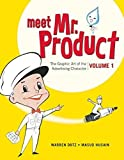 img - for Meet Mr. Product: The Graphic Art of the Advertising Character by Warren Dotz (2015-04-14) book / textbook / text book