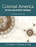 Colonial America in an Atlantic World (2nd Edition)