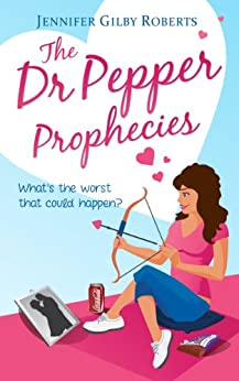The Dr Pepper Prophecies (Parker Sisters Book 1) by [Roberts, Jennifer Gilby]