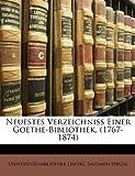 Neuestes Verzeichniss Einer Goethe-Bibliothek, Universit tsbi Leipzig and Universitätsbibliothek Leipzig, 1148423826