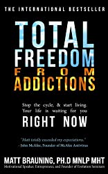 Total Freedom From Addictions (English Edition)