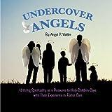 Undercover Angels, Angel P. Valdes, 1481776460