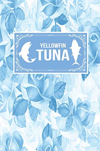 Yellowfin Tuna: Fish Lover Gift Journal Lined Notebook To Write In ()