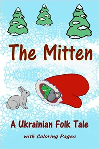 the mitten a ukrainian folk tale with coloring pages emilia v 9781501059711 amazoncom books