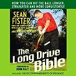 The Long Drive Bible | Sean Fister,Matthew Rudy
