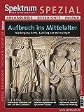 Aufbruch ins Mittelalter: Niedergang Roms, Aufstieg der Merowinger (Spektrum Spezial - Archäologie, Geschichte, Kultur)