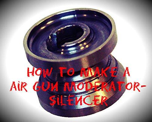 How to make an air gun moderator/silencer: Moderator/Silencer