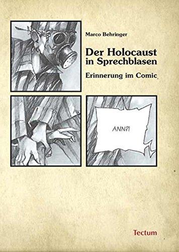 Der Holocaust in Sprechblasen: Erinnerung im Comic Taschenbuch – 1. Dezember 2009 Marco Behringer Tectum Wissenschaftsverlag 382882143X Lexika