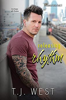 Releasing Rhythm (Downtown Book 5) by [WEST, T.J.]