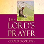 The Lord's Prayer | Gerald O'Collins