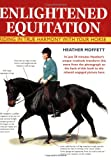 Enlightened Equitation, Heather Moffett, 0715315005