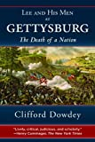Front cover for the book Lee and His Men at Gettysburg: The Death of a Nation by Clifford Dowdey