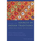 Sources of Indian Traditions: Modern India, Pakistan, and Bangladesh: Volume 2 (Introduction to Asian Civilizations)