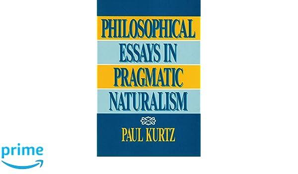 An Essay in Pragmatic Naturalism