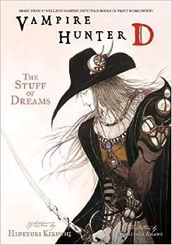 Book Vampire Hunter D Volume 5: The Stuff Of Dreams: Stuff of Dreams v. 5 by Hideyuki Kikuchi (26-Sep-2006)