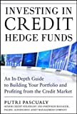 Investing in Credit Hedge Funds: An In-Depth Guide to Building Your Portfolio and Profiting from the Credit Market (Professional Finance & Investment)