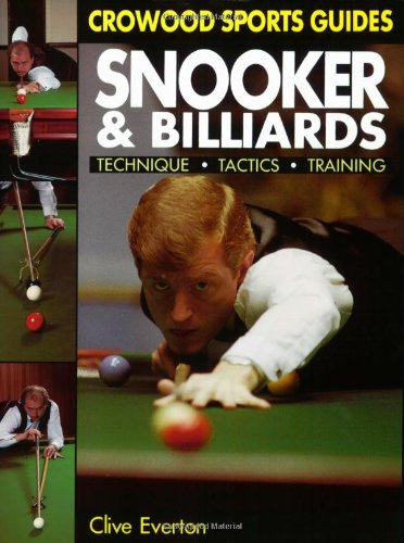 Snooker and Billiards: Techniques; Tactics; Training (Crowood Sports Guides)