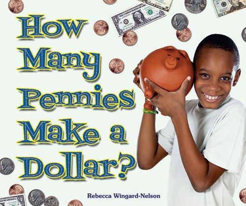 How Many Pennies Make a Dollar? (I Like Money Math!)