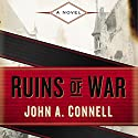Ruins of War Audiobook by John A. Connell Narrated by Rob Shapiro
