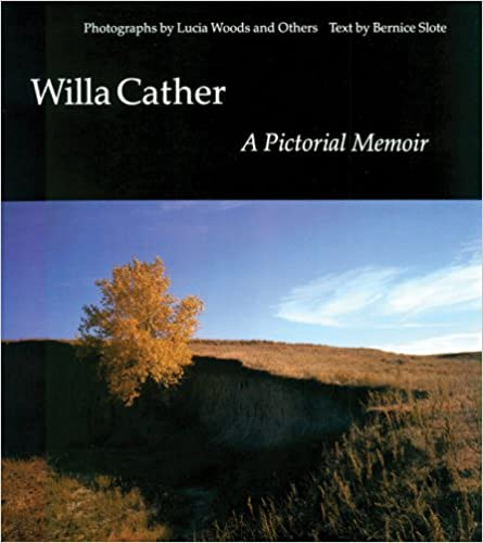 Willa Cather: A Pictorial Memoir
