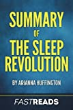 Summary of The Sleep Revolution: Includes Key Takeaways & Analysis